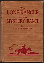 The Lone Ranger and the Mystery Ranch by…