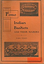 Pomo Indian Baskets & Their Makers by Carl…