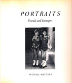 Portraits : friends and strangers by Michael…