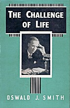 The Challenge of Life by Oswald J. Smith