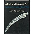 Aleut and Eskimo art : tradition and…