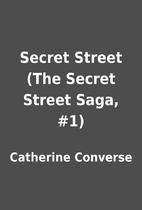 Secret Street (The Secret Street Saga, #1)…