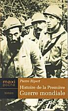 Histoire de la Première Guerre mondiale,…