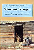 Mountain Homespun by Frances Louisa Goodrich