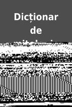 Dicționar de mitologie by George…