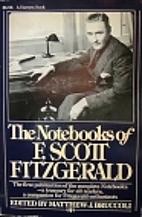The Notebooks of F. Scott Fitzgerald by F.…