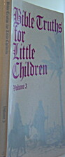 Bible Truths for Little Children Volume 3 by…