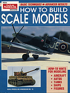 How to Build Scale Models: Basic…
