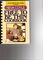 Free to Be Thin Cookbook by Neva Coyle