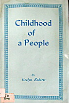 Childhood of a People by Evelyn Roberts