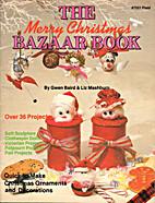 The Merry Christmas Bazaar Book by Gwen…