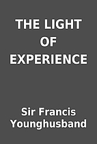 THE LIGHT OF EXPERIENCE by Sir Francis…