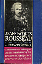 Jean-Jacques Rousseau: Conscience of an Era…