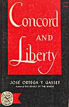 Concord and Liberty by José Ortega y Gasset