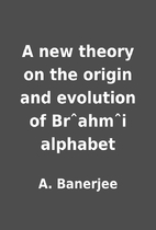 A new theory on the origin and evolution of…