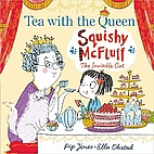 Squishy McFluff: Tea with the Queen by Pip…