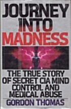 Journey Into Madness: The True Story of…