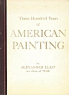 Three Hundred Years of American Painting by…