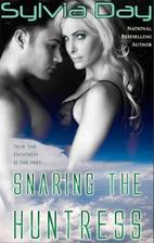 Snaring The Huntress by Sylvia Day