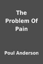 The Problem Of Pain by Poul Anderson