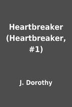 Heartbreaker (Heartbreaker, #1) by J.…