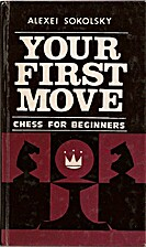 Your First Move: Chess for Beginners by…