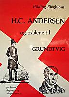 H.C. Andersen og trådene til Grundtvig by…