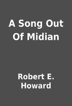 A Song Out Of Midian by Robert E. Howard