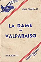La Dame de Valparaiso by Jean Bommart