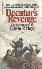 Decatur's Revenge by Edwin P. Hoyt