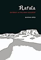 Rafala : Idateest ja Tallinna algusest by…