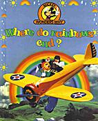 Where Do Rainbows End? (A Mickey Wonders Why…