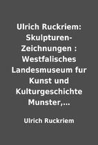 Ulrich Ruckriem: Skulpturen-Zeichnungen :…