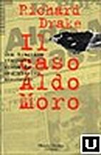 The Aldo Moro Murder Case by Richard Drake