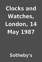 Clocks and Watches, London, 14 May 1987 by…