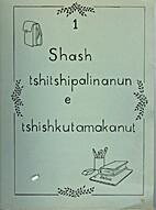 Shash Tshitshipalinanun e Tshishkutamakanut…