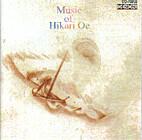 Music of Hikari Oe [sound recording] by…