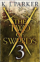 The Two of Swords: Part 3 by K. J. Parker