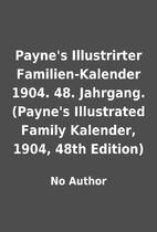 Payne's Illustrirter Familien-Kalender 1904.…