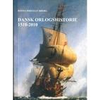 Dansk orlogshistorie 1510-2010 by Hans Chr…