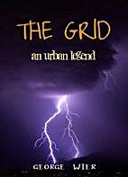 The Grid: An Urban Legend by George Wier