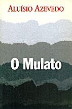 O Mulato by Aluísio Azevedo