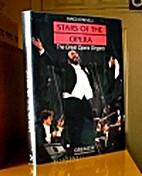 Stars of the Opera: The Great Opera Singers…