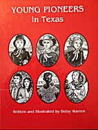 Young Pioneers in Texas by Betsy Warren