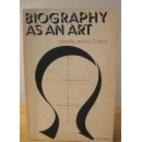 Biography as an art: Selected criticism,…