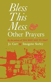 Bless this mess, & other prayers av Jo. Carr