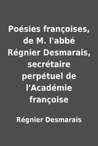 Poésies françoises, de M. l'abbé Régnier…
