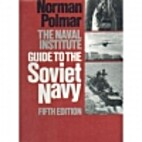 Guide to the Soviet Navy 4ED by Norman…