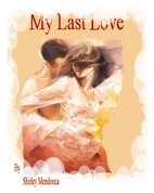 My Last Love by Shirley Mendonca