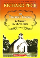 The Teacher's Funeral: A Comedy in Three…